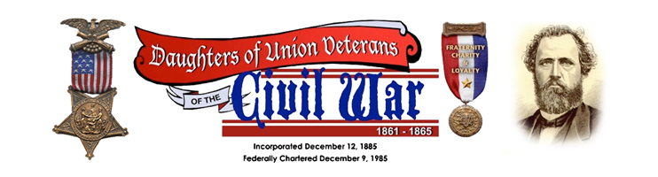 DAUGHTERS OF UNION VETERANS OF THE CIVIL WAR, 1861-1865 Grand Army of the Republic